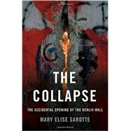 The Collapse by Sarotte, Mary Elise, 9780465064946