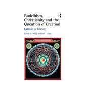 Buddhism, Christianity and the Question of Creation: Karmic or Divine? by Schmidt-Leukel,Perry, 9781138264946