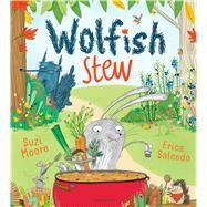 Wolfish Stew by Moore, Suzi; Salcedo, Erica, 9781408844946