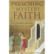 Preaching the Mystery of the Faith: The Sunday Homily by Catholic Church, 9781574554946