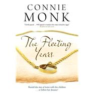 The Fleeting Years by Monk, Connie, 9780727884947