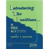 Introducing the Positions for Viola - Volume 2 : For Fourth and Fifth Positions by Whistler, Harvey S., 9781423444947
