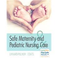 Safe Maternity & Pediatric Nursing Care by Linnard-palmer, Luanne, 9780803624948