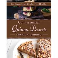 Quintessential Quinoa Desserts by Gehring, Abigail R., 9781629144948