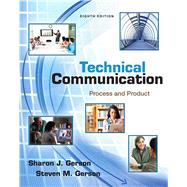 Technical Communication Process and Product by Gerson, Sharon; Gerson, Steven, 9780321864949