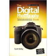 The Digital Photography Book Part 1 by Kelby, Scott, 9780321934949