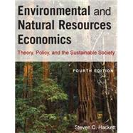 Environmental and Natural Resources Economics: Theory, Policy, and the Sustainable Society by Hackett; Steven C., 9780765624949