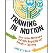 Training in Motion by Kuczala, Mike, 9780814434949
