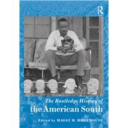 The Routledge History of the American South by Morehouse; Maggi M., 9781138784949
