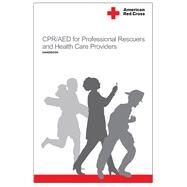 CPR/AED for the Professional Rescuers and Health Care Providers: Handbook by American Red Cross, 9781584804949