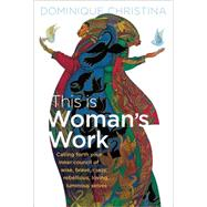 This Is Woman's Work by Christina, Dominique, 9781622034949