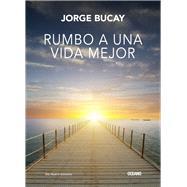 Rumbo a una vida mejor by Bucay, Jorge, 9786077354949
