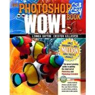 The Photoshop CS3 / CS4 Wow! Book by Dayton, Linnea; Gillespie, Cristen, 9780321514950
