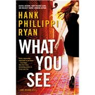 What You See A Jane Ryland Novel by Ryan, Hank Phillippi, 9780765374950