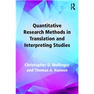 Quantitative Research Methods in Translation and Interpreting Studies by Mellinger; Christopher D., 9781138124950