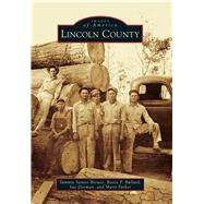 Lincoln County by Brewer, Tammie Santos; Bullard, Bettie P.; Dorman, Sue; Parker, Marti, 9781467114950