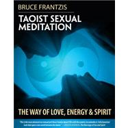 Taoist Sexual Meditation by FRANTZIS, BRUCE, 9781583944950