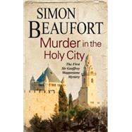 Murder in the Holy City by Beaufort, Simon, 9781847514950
