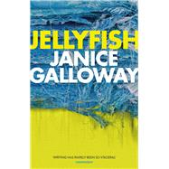 Jellyfish by Galloway, Janice, 9781908754950