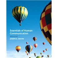 Essentials of Human Communication by Devito, Joseph A., 9780134184951