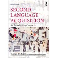 Second Language Acquisition: An Introductory Course by Gass; Susan M., 9780415894951