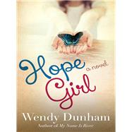Hope Girl by Dunham, Wendy, 9780736964951