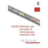 Gender, Ethnicity and Sexuality in Contemporary American Film by Davies,Jude, 9781138974951