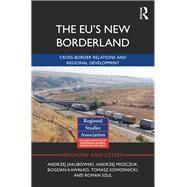 The EUÆs New Borderland: Cross-border relations and regional development by Jakubowski; Andrzej, 9781138654952