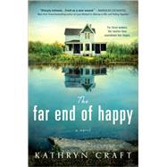 The Far End of Happy by Craft, Kathryn, 9781492604952