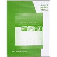 Student Solutions Manual for Tan's Applied Calculus for the Managerial, Life, and Social Sciences: A Brief Approach, 10th by Tan, Soo T., 9781285854953