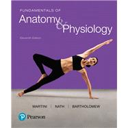 Fundamentals of Anatomy & Physiology Plus MasteringA&P with eText -- Access Card Package by MARTINI & NATH, 9780134394954