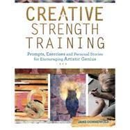 Creative Strength Training by Dunnewold, Jane, 9781440344954