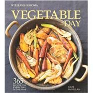 Vegetable of the Day (Williams-Sonoma) 365 Recipes for Every Day of the Year by McMillan, Kate, 9781616284954