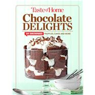 Taste of Home Chocolate Delights by Taste of Home, 9781617654954