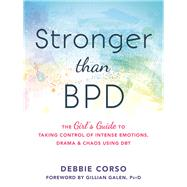 Stronger Than BPD by Corso, Debbie; Galen, Gillian, 9781626254954