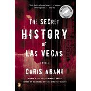 The Secret History of Las Vegas A Novel by Abani, Chris, 9780143124955