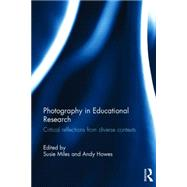 Photography in Educational Research: Critical reflections from diverse contexts by Miles; Susie, 9780415854955