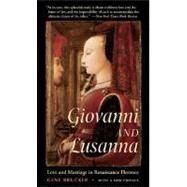 Giovanni and Lusanna : Love and Marriage in Renaissance Florence by Brucker, Gene Adam, 9780520244955