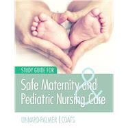 Safe Maternity & Pediatric Nursing Care by Linnard-palmer, Luanne, 9780803624955