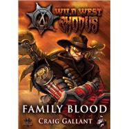 Family Blood by Gallant, Craig, 9780990364955