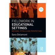 Fieldwork in Educational Settings: Methods, Pitfalls and Perspectives by ; RDELA008_PI Sara, 9781138794955