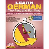 Learn German the Fast and Fun Way: The Activity Kit That Makes Learning a Language Quick and Easy! by Donohue, Neil H., Ph.D.; Graves, Paul G., Ph.D.; Wald, Heywood, 9781438074955