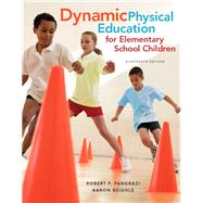 Dynamic Physical Education for Elementary School Children by Pangrazi, Robert P.; Beighle, Aaron, 9780321934956