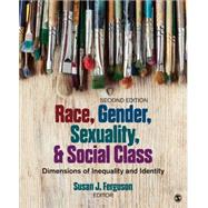 Race, Gender, Sexuality, and Social Class by Ferguson, Susan J., 9781483374956