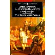 The Federalist Papers by Hamilton, Alexander (Author); Madison, James (Author); Jay, John (Author), 9780140444957