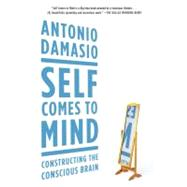 Self Comes to Mind by Damasio, Antonio, 9780307474957