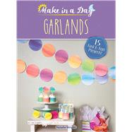 Make in a Day: Garlands by Wright, Natalie, 9780486814957