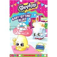 Baby-Sitting Blues (Shopkins: Reader with Stickers) by Unknown, 9780545904957