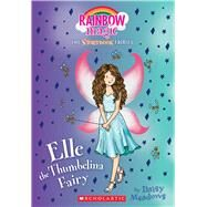 Elle the Thumbelina Fairy (Storybook Fairies #1) A Rainbow Magic Book by Meadows, Daisy, 9781338054958