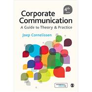 Corporate Communication: A Guide to Theory & Practice by Cornelissen, Joep, 9781446274958